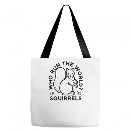 Who Run The World Squirrels Tote Bags Designed By Yusup