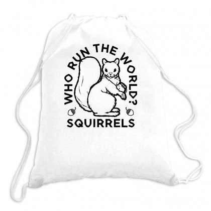 Who Run The World Squirrels Drawstring Bags Designed By Yusup