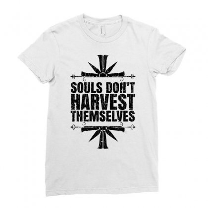 Souls Don't Harvest Themselves For Light Ladies Fitted T-shirt Designed By Dongdot Apparel