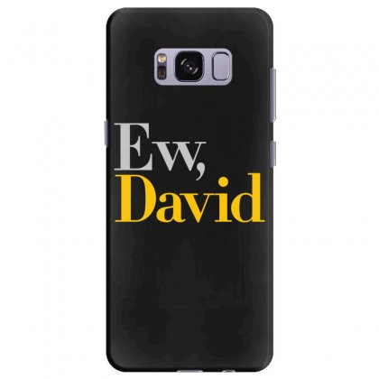 Ew David   Schitt's Creek Art Samsung Galaxy S8 Plus Case Designed By Animestars