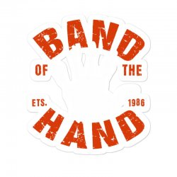 Band Of The Hand Sticker Designed By Neset