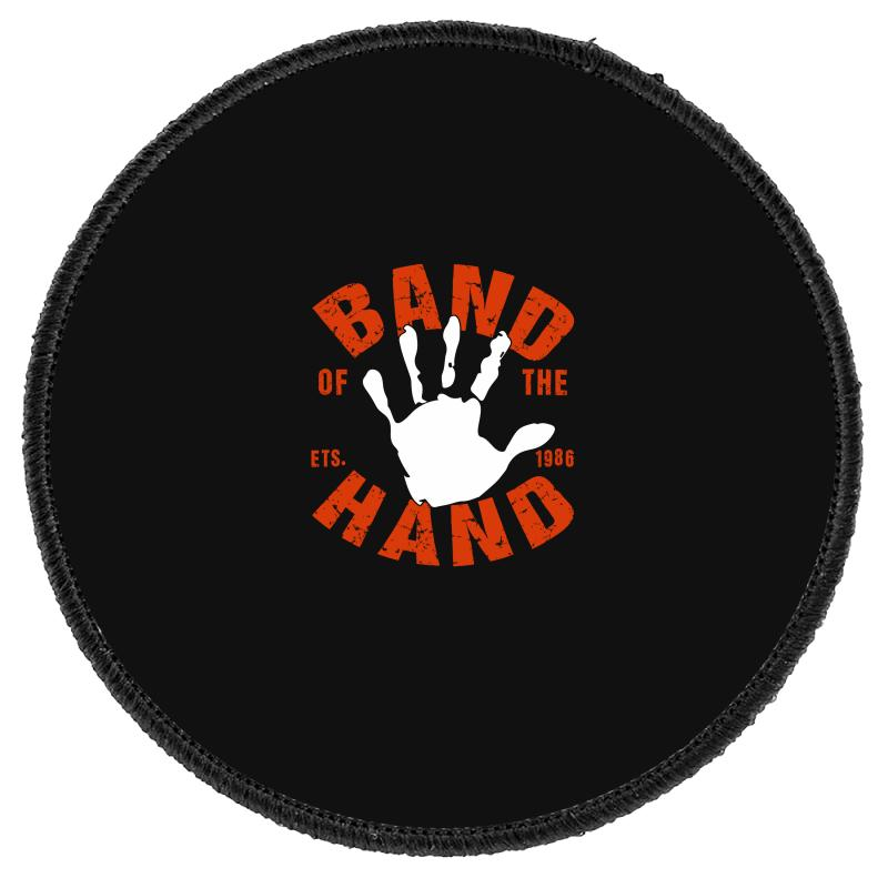 Band Of The Hand Round Patch | Artistshot