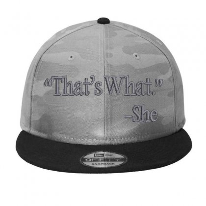That's What She Embroidered Hat Camo Snapback Designed By Madhatter