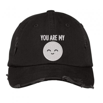 You Are My Embroidered Hat Distressed Cap Designed By Madhatter