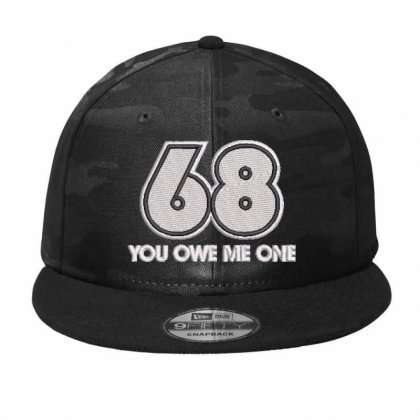 68 You Owe Me One Embroidered Hat Camo Snapback Designed By Madhatter