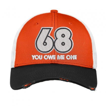 68 You Owe Me One Embroidered Hat Vintage Mesh Cap Designed By Madhatter