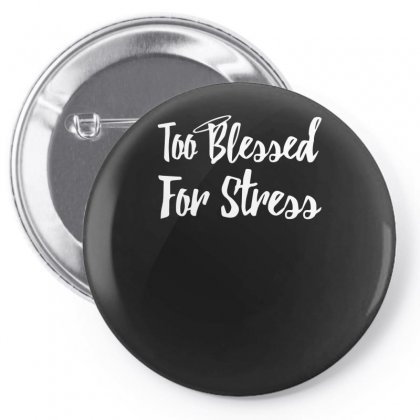Too Blessed Pin-back Button Designed By Sucipto
