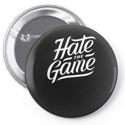 Hate The Game Pin-back Button Designed By Sucipto