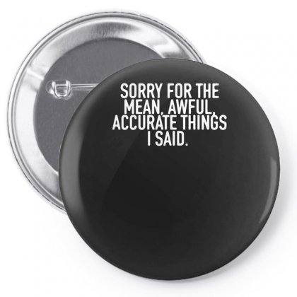 Sorry For The Mean Pin-back Button Designed By Sucipto