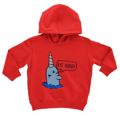 Bye Buddy Hope You Find Your Dad Toddler Hoodie Designed By Adore