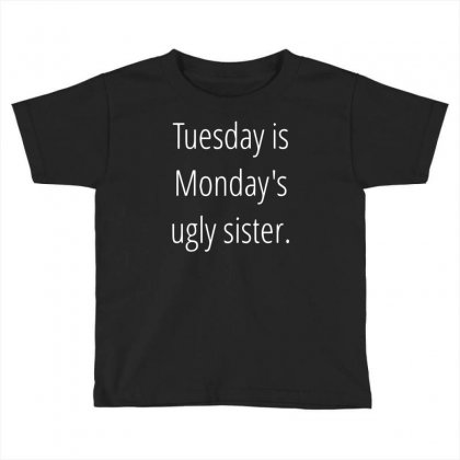 Tuesday Is Ugly Toddler T-shirt Designed By Sucipto
