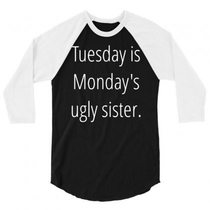 Tuesday Is Ugly 3/4 Sleeve Shirt Designed By Sucipto