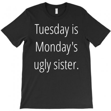 Tuesday Is Ugly T-shirt Designed By Sucipto