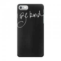 be kind iPhone 7 Case | Artistshot