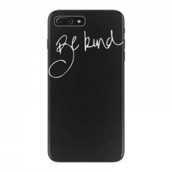 be kind iPhone 7 Plus Case | Artistshot