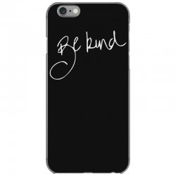 be kind iPhone 6/6s Case | Artistshot