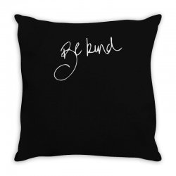 be kind Throw Pillow | Artistshot