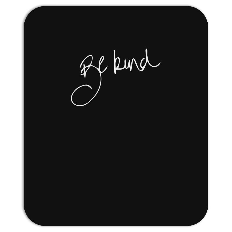 Be Kind Mousepad | Artistshot