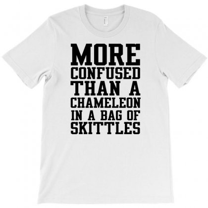 More Confused Than A Chameleon In A Bag Of Skittles T-shirt Designed By Enjang