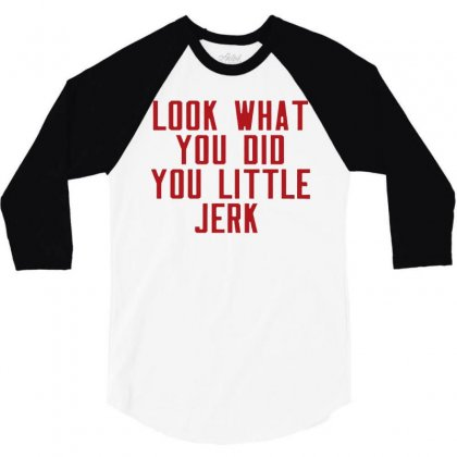 Look What You Did You Little Jerk   Red Art 3/4 Sleeve Shirt Designed By William Art