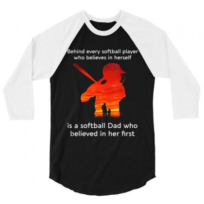 Behind Every Softball Player Who Believes In Herself 3/4 Sleeve Shirt Designed By William Art