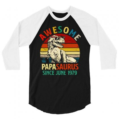 Awesome Papasaurus Since 1979 Vintage 3/4 Sleeve Shirt Designed By William Art