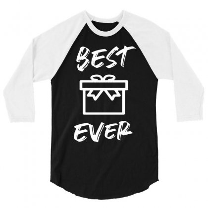 Best Gift Ever In White 3/4 Sleeve Shirt Designed By William Art