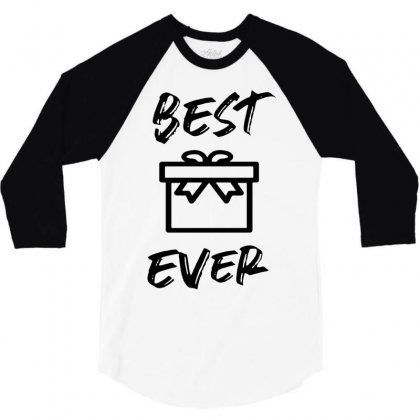 Best Gift Ever In Black 3/4 Sleeve Shirt Designed By William Art