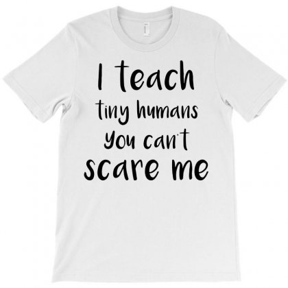 You Can't Scare Me T-shirt Designed By Funtee