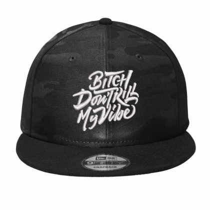 Bitch Don't Kill Embroidered Hat Camo Snapback Designed By Madhatter