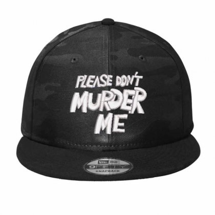 Please Don't Murder Me Embroidered Hat Camo Snapback Designed By Madhatter