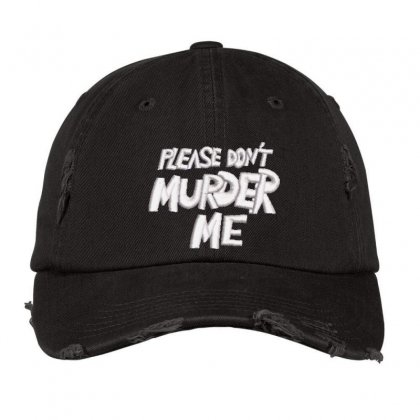Please Don't Murder Me Embroidered Hat Distressed Cap Designed By Madhatter