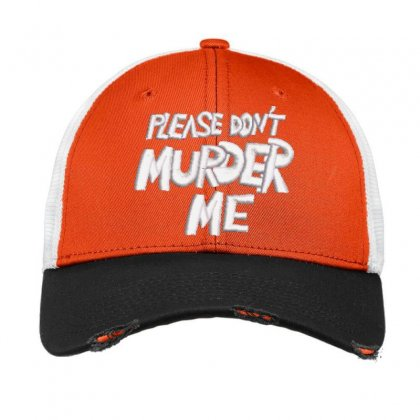 Please Don't Murder Me Embroidered Hat Vintage Mesh Cap Designed By Madhatter