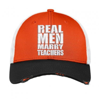 Real Men Marry Teachers Embroidered Hat Vintage Mesh Cap Designed By Madhatter
