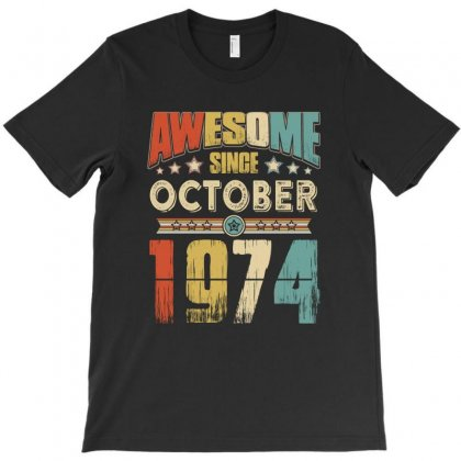 Awesome Since October 1974 T-shirt Designed By Hung