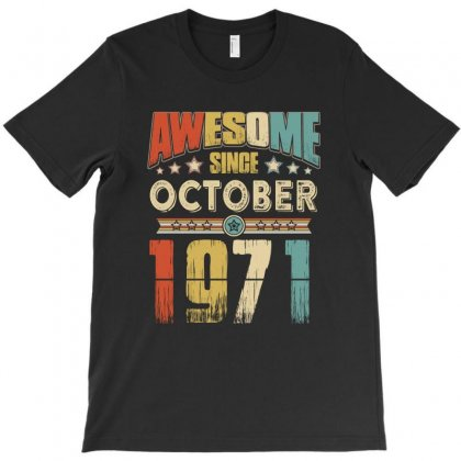 Awesome Since October 1971 T-shirt Designed By Hung