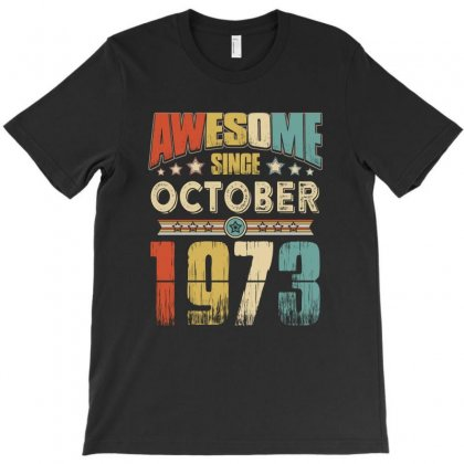 Awesome Since October 1973 T-shirt Designed By Hung