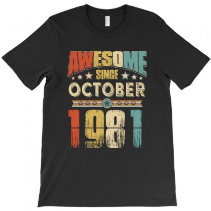Awesome Since October 1981 T-shirt Designed By Hung
