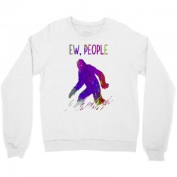 bigfoot ew people   brush paint Crewneck Sweatshirt | Artistshot