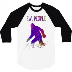bigfoot ew people   brush paint 3/4 Sleeve Shirt | Artistshot