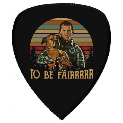 Letterkenny Tribute To Be Fair Ceramic Shield S Patch Designed By Blackstars