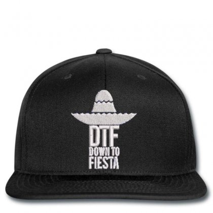 Dtf Down To Fiesta Embroidered Hat Snapback Designed By Madhatter
