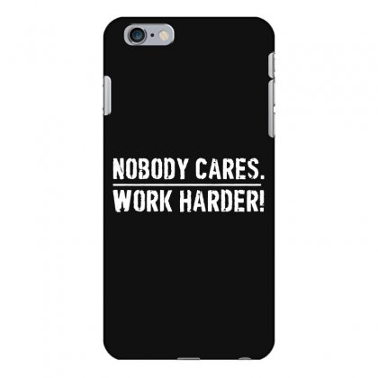 Lamar Jackson Nobody Cares Work Harder   For Dark Iphone 6 Plus/6s Plus Case Designed By Hot Maker