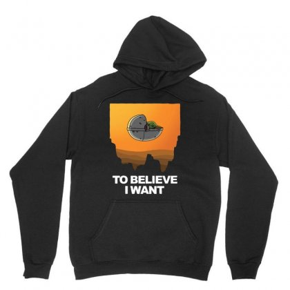 I Want To Believe ! Baby Yoda Unisex Hoodie Designed By Hot Maker