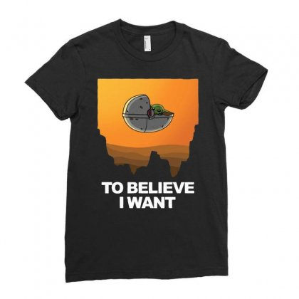 I Want To Believe ! Baby Yoda Ladies Fitted T-shirt Designed By Hot Maker