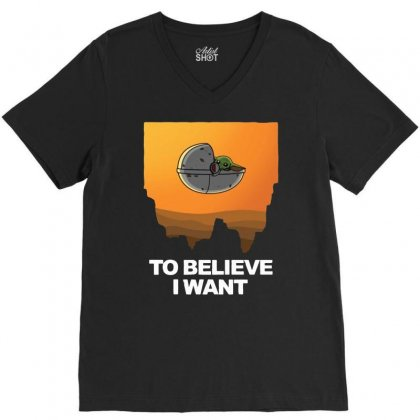 I Want To Believe ! Baby Yoda V-neck Tee Designed By Hot Maker