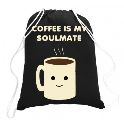 Coffee Is My Soulmate Drawstring Bags Designed By Hot Maker
