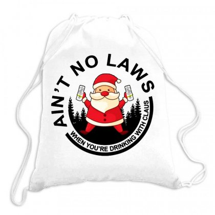 Santa Claus Ain't No Laws When You Drink With Claus White Claw Drawstring Bags Designed By Jablay