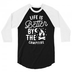 funny life is better by the camp fire 3/4 Sleeve Shirt | Artistshot