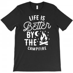 funny life is better by the camp fire T-Shirt | Artistshot